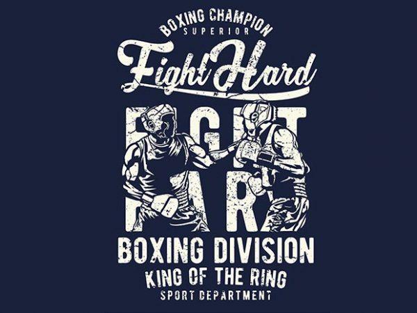 Fight Hard tshirt design for sale