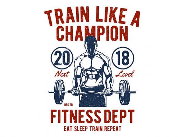 Train Like A Champion t shirt design 600x450 - Train Like A Champion buy t shirt design