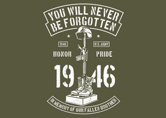 You Will Never Be Forgotten vector t-shirt design