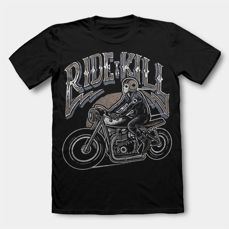 Ride To Kill t shirt design buy tshirt design