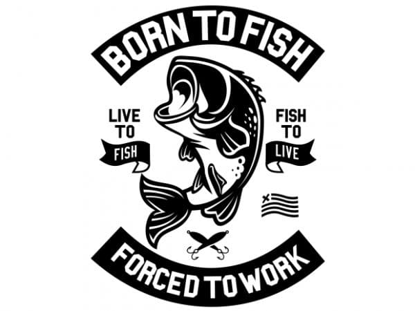 Born To Fish vector t shirt design artwork