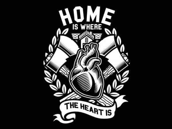Home Is Where The Heart Is Display 600x450 - Home Is Where The Heart Is buy t shirt design