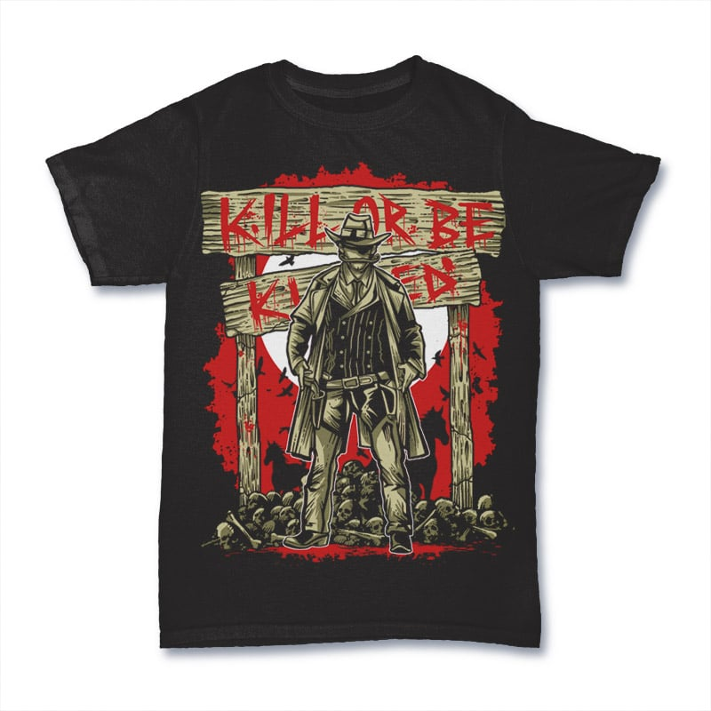 Kill Or Be Killed tshirt design t shirt designs for sale