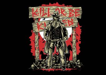 Kill Or Be Killed tshirt design