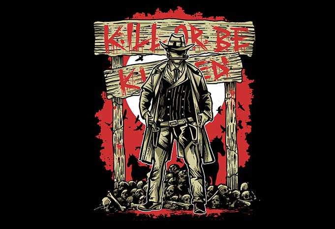 Kill Or Be Killed t shirt design - Kill Or Be Killed tshirt design buy t shirt design