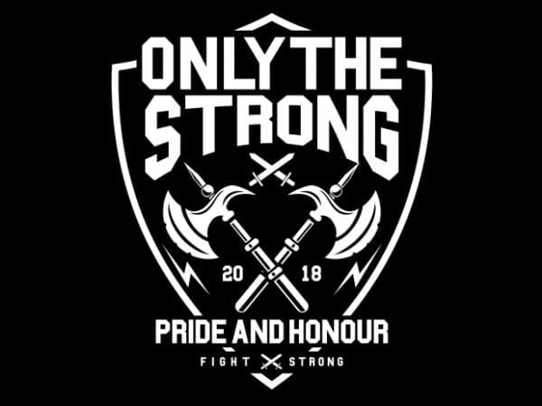 Only The Strong tshirt design vector