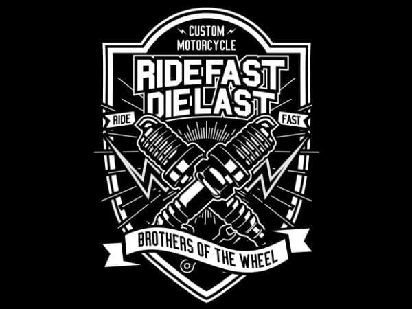 Ride Fast Die Last vector t shirt design artwork