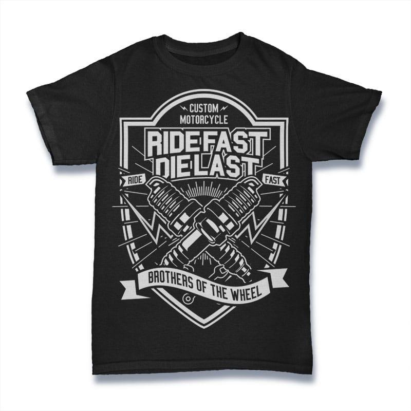 Ride Fast Die Last t shirt design graphic