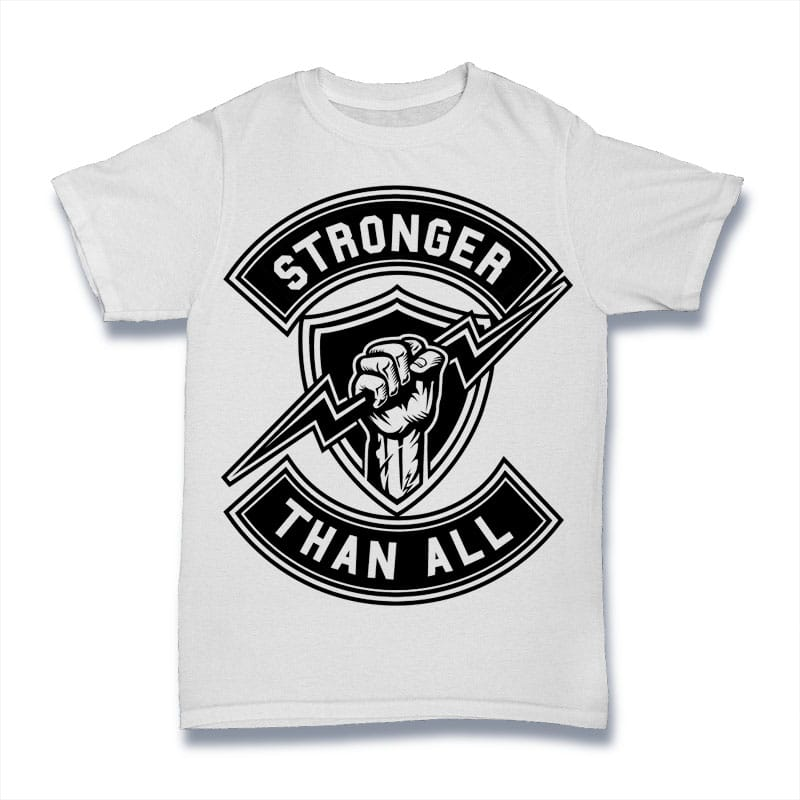Stronger Than All t shirt designs for merch teespring and printful
