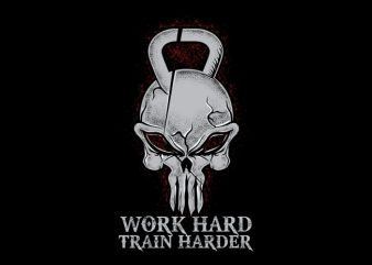 Work Hard Train Harder vector shirt design