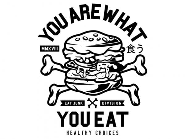 You Are What You Eat vector t-shirt design