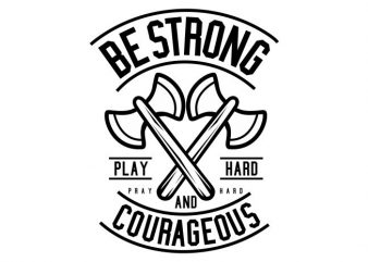 Be Strong vector t shirt design for download