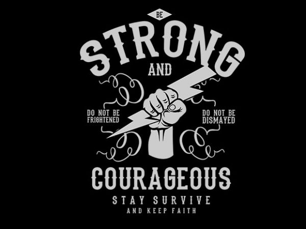 Be Strong and Courageous t shirt design 600x450 - Be Strong and Courageous buy t shirt design