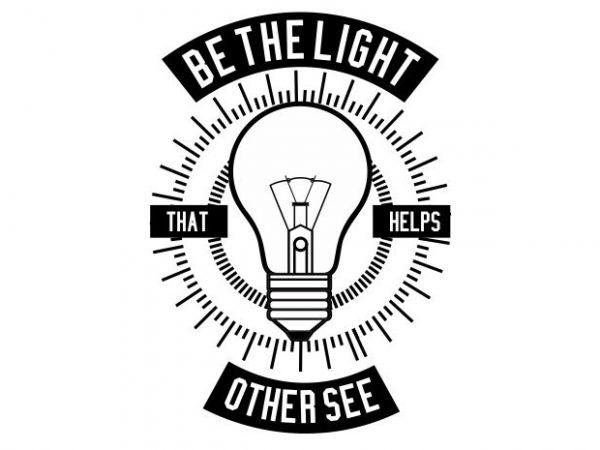 Be The Light Display 600x450 - Be The Light buy t shirt design