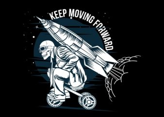 Keep Moving Forward t shirt vector art