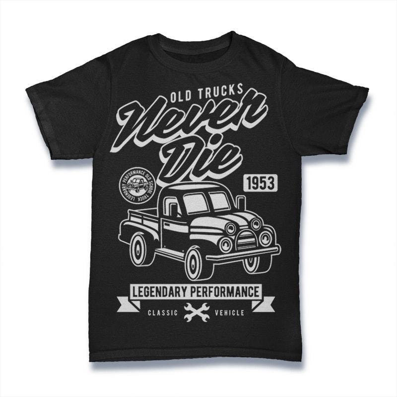 OId Trucks Never Die tshirt design for merch by amazon