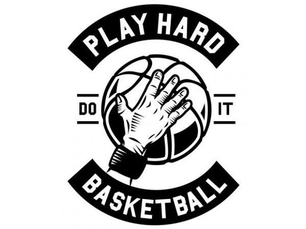 Play Hard Basketball vector t-shirt design template