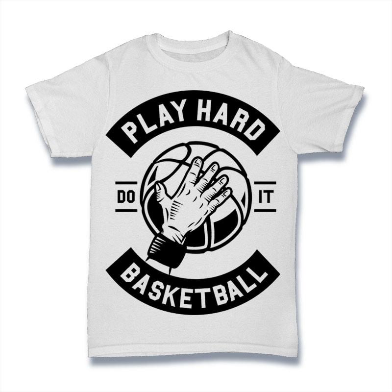 Play Hard Basketball t shirt design graphic