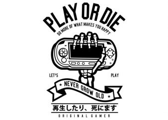 Play Or Die graphic t-shirt design