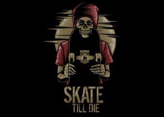Skate Till Die tshirt design vector