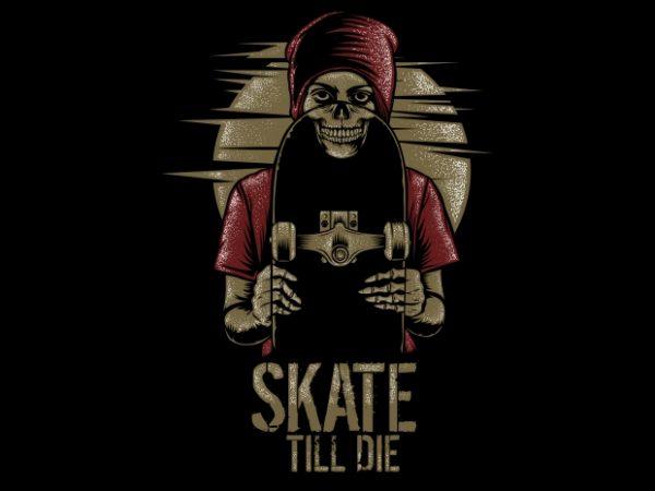 Skate Till Die t shirt template vector