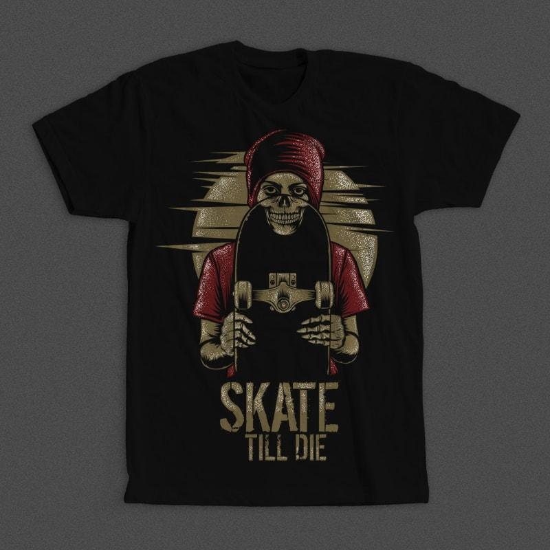 Skate Till Die Mockup - Skate Till Die buy t shirt design