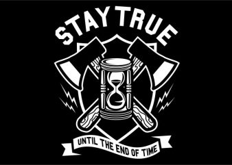 Stay True print ready vector t shirt design