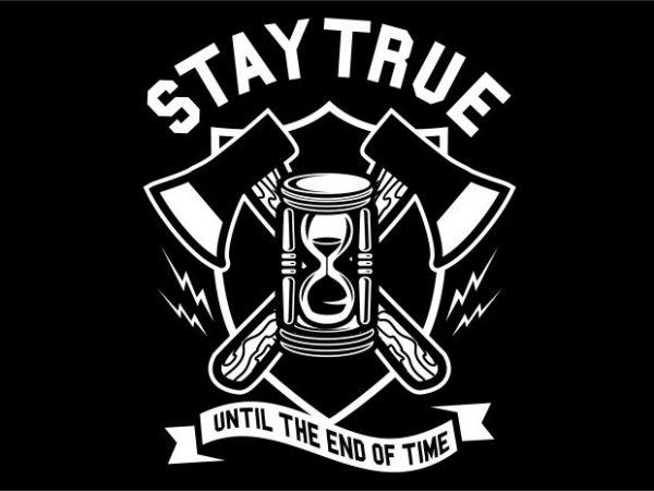 Stay True print ready vector t shirt design