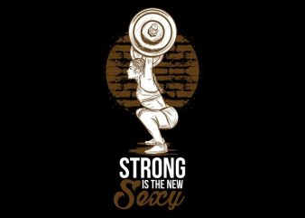 Strong is The New Sexy t shirt template vector