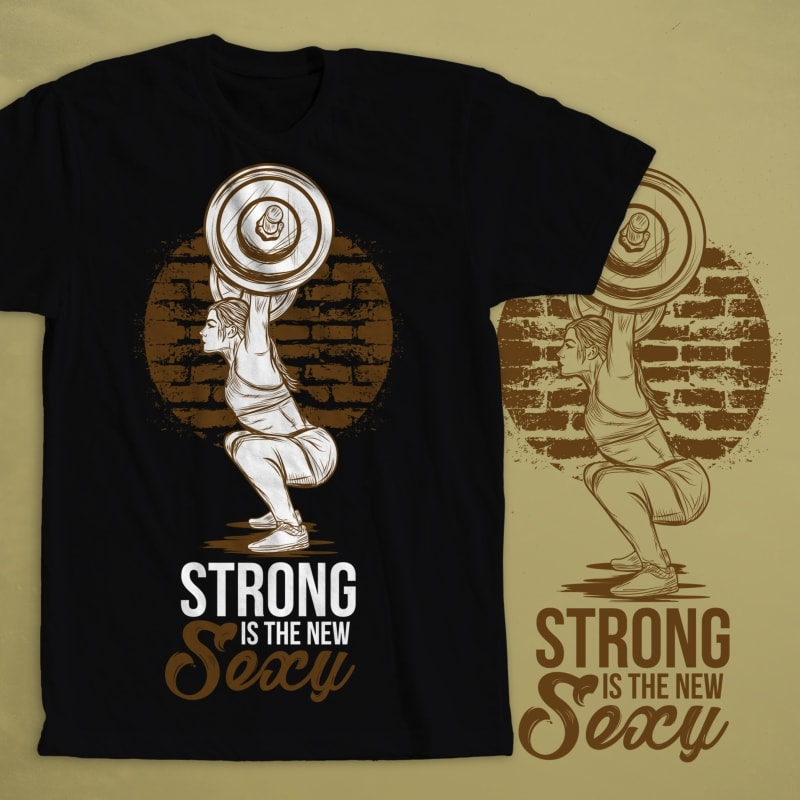 Strong is The New Sexy t shirt design graphic