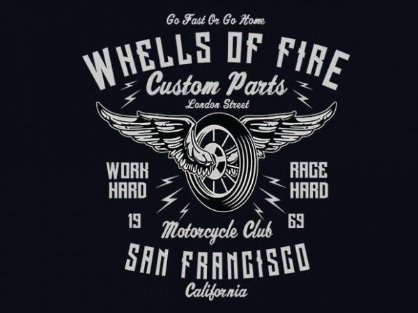 Wheels Of Fire vector t shirt design