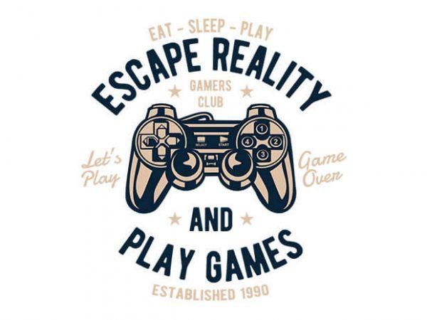 Escape Reality 600x450 - Escape Reality t shirt design buy t shirt design