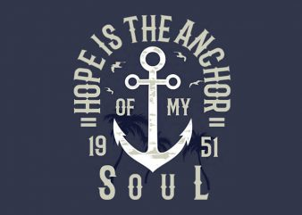 Hope Is The Anchor t shirt design