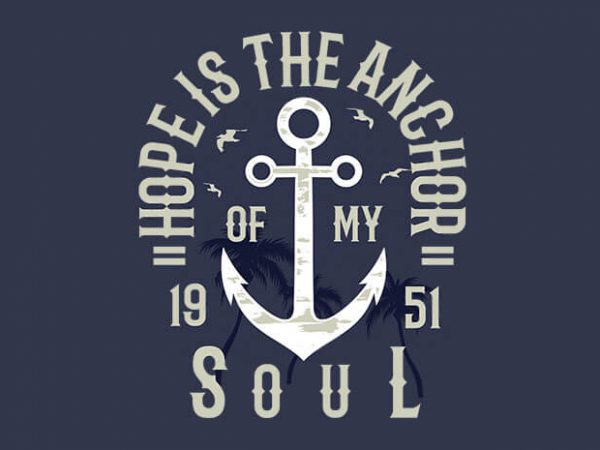 Hope Is The Anchor 600x450 - Hope Is The Anchor t shirt design buy t shirt design
