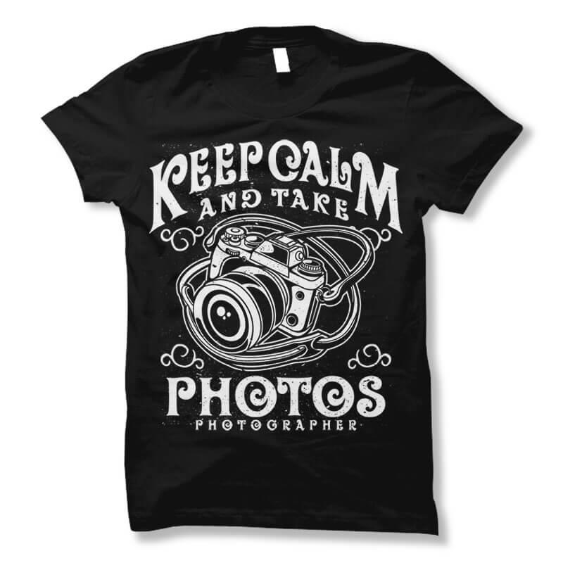 Keep calm and take photos t shirt design buy t shirt designs for Buy t shirt designs online