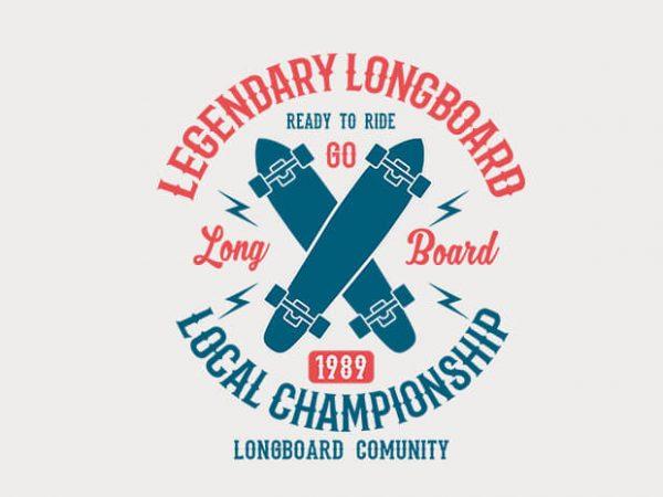 Legendary Longboard 600x450 - Legendary Longboard t shirt design buy t shirt design
