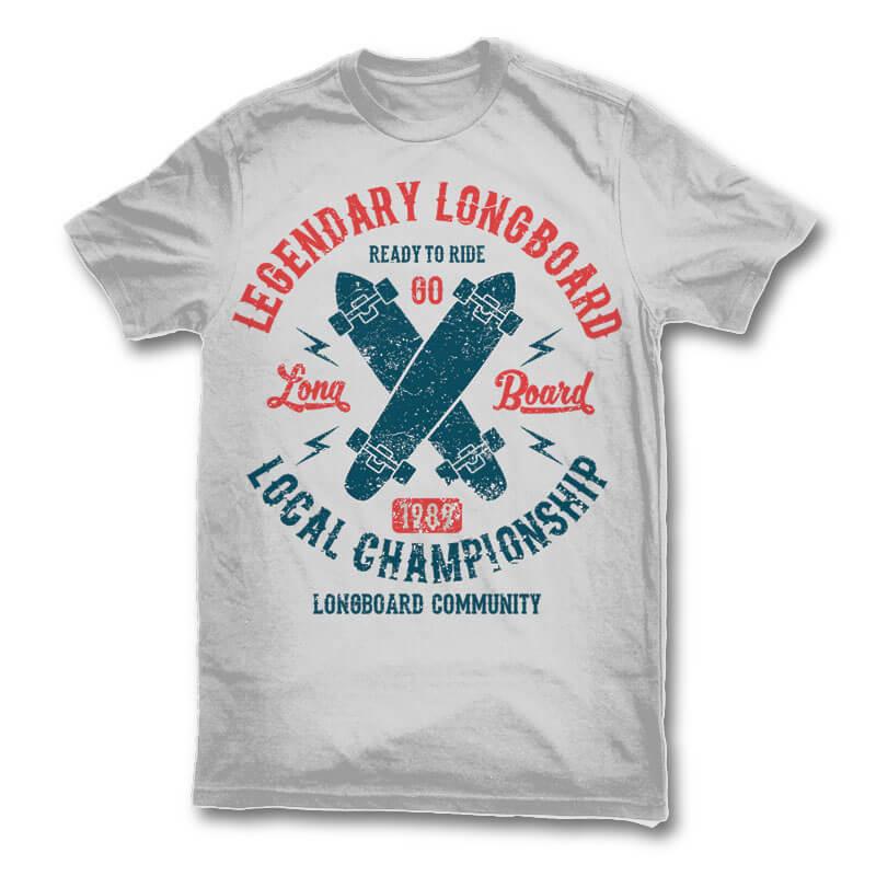 Legendary Longboard t shirt design t shirt design graphic