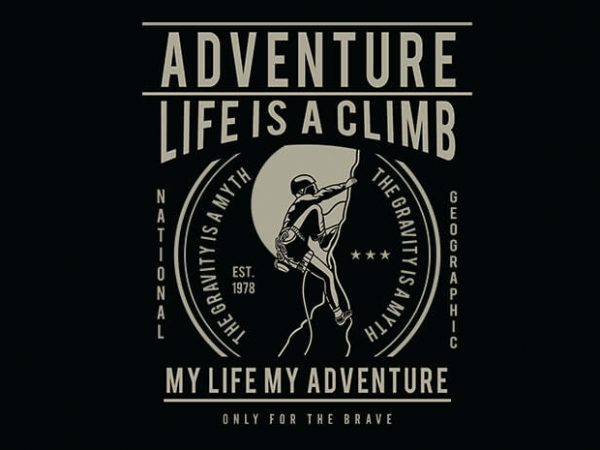 Life Is A Climb t shirt design
