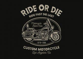 Ride Or Die tshirt design