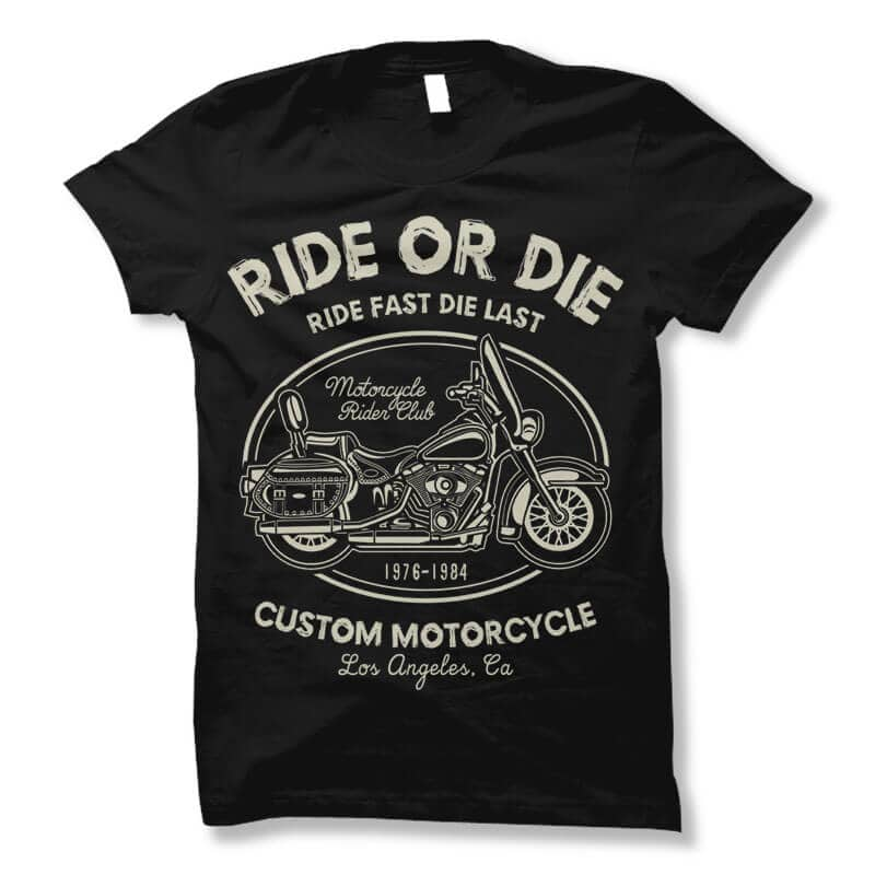 Ride Or Die tshirt design commercial use t shirt designs