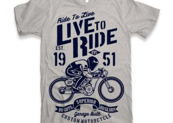 Live To Ride Vector t-shirt design