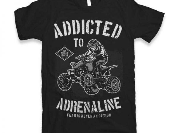 Addicted To Adrenaline T-shirt design