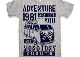 Adventure May Hurt You commercial use t-shirt design