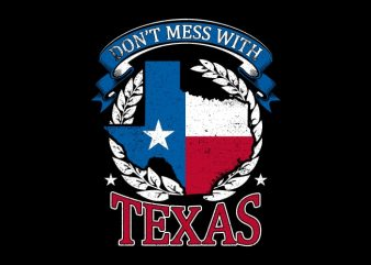 Don't Mess With TEXAS t shirt vector illustration