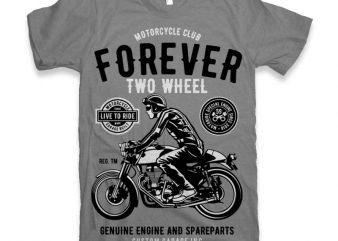 Forever Two Wheel t-shirt design