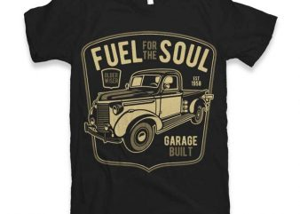 Fuel For The Soul t-shirt design