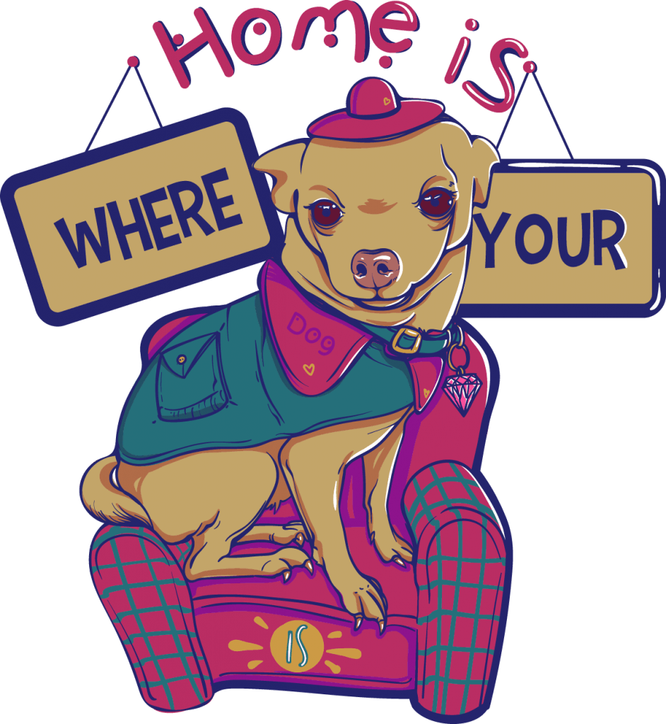 Home is where your dog is t shirt design png