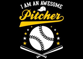 I Am An Awesome Pitcher print ready shirt design