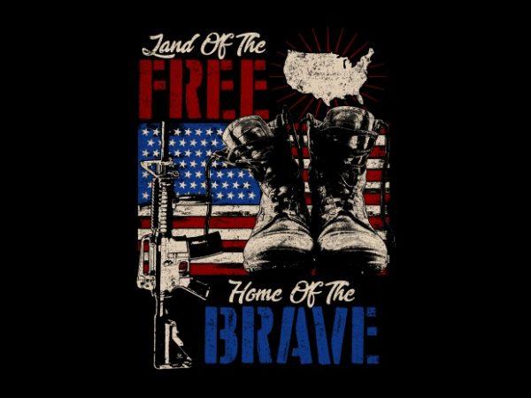 Land Free, Home Brave vector shirt design
