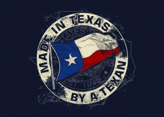 Made In TEXAS By A Texan t shirt designs for sale